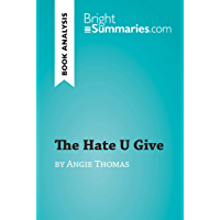 The Hate U Give by Angie Thomas (Book Analysis): Detailed Summary, Analysis and Reading Guide (BrightSummaries.com)