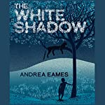 The White Shadow | Andrea Eames