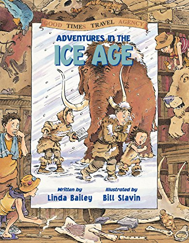 Adventures in the Ice Age (Good Times Travel Agency) Paperback – August 1, 2004 Linda Bailey Bill Slavin Kids Can Press 1553375041