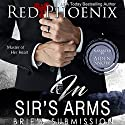In Sir's Arms: Brie's Submission, Book 16 Audiobook by Red Phoenix Narrated by Aiden Snow