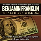 The Autobiography of Benjamin Franklin & The Way to Wealth Hörbuch von Benjamin Franklin Gesprochen von: Kent Mackamy