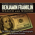 The Autobiography of Benjamin Franklin & The Way to Wealth | Benjamin Franklin