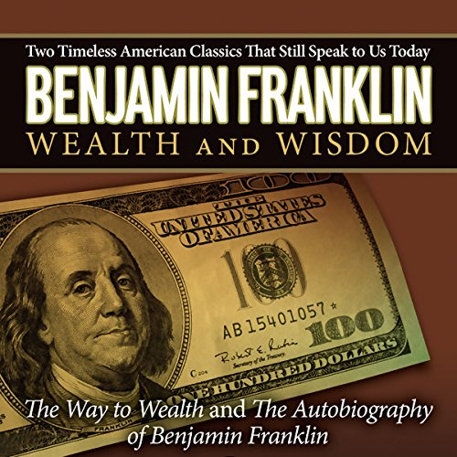 The Autobiography of Benjamin Franklin & The Way to Wealth