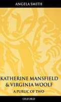 Katherine Mansfield And Virginia Woolf: A Public