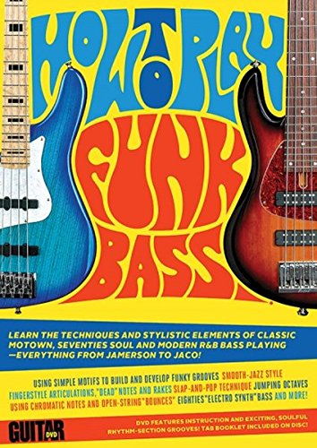 (Guitar World -- How to Play Funk Bass: DVD Features Instruction and Exciting, Soulful Rhythm-Section Grooves! TAB Booklet Included on Disc! (DVD))