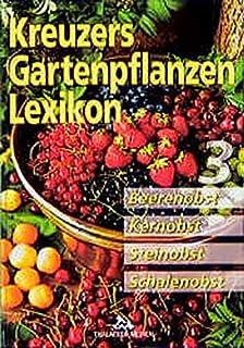 Kreuzers Gartenpflanzen Lexikon Bd 4 Sommerblumen Blumenzwiebeln