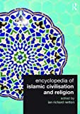 Encyclopedia of Islamic Civilization and Religion, , 041556025X