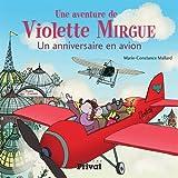 Une aventure de Violette Mirgue : Au pays des avions