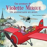 Une aventure de Violette Mirgue : Un anniversaire en avion  par Marie-Constance Mallard
