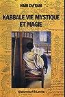 Kabbale, vie mystique et magie par Zafrani