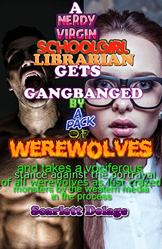 a-nerdy-virgin-schoolgirl-librarian-gets-gangbanged-by-a-pack-of-werewolves-and-takes-a-viciferous-s