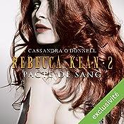 Pacte de sang (Rebecca Kean 2)   Cassandra O'Donnell