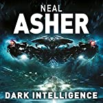 Dark Intelligence: Transformation, Book 1 | Neal Asher