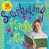 Scrapbooking for Girls Only, Better Homes and Gardens, 0696218399