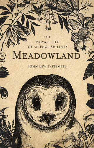 Meadowland: the private life of an English field ebook