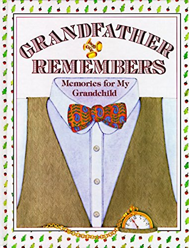 Grandfather Remembers: Memories for My Grandchild