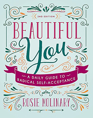 Beautiful You: A Daily Guide to Radical Self-Acceptance [Rosie Molinary] (Tapa Blanda)
