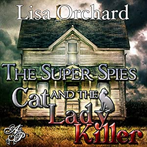 Super Spies and the Cat Lady Killer Audiobook