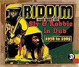 Riddim: Best of Sly & Robbie in Dub 1978-1985