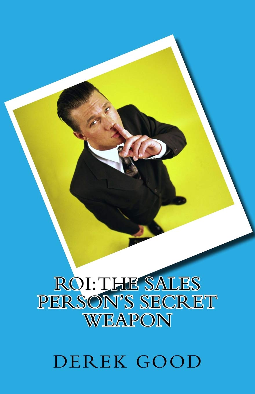 Download ROI: The Sales Person's Secret Weapon PDF