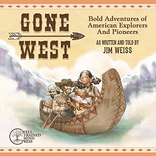 Gone West: Bold Adventures of American Explorers and Pioneers ebook