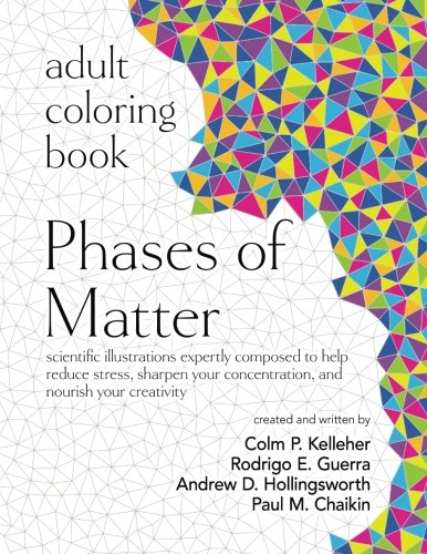 Adult Coloring Book: Phases of Matter: scientific illustrations expertly composed to help reduce stress, sharpen your concentration, and nourish your creativity