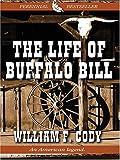 The Life of Buffalo Bill, William F. Cody, 0786269936