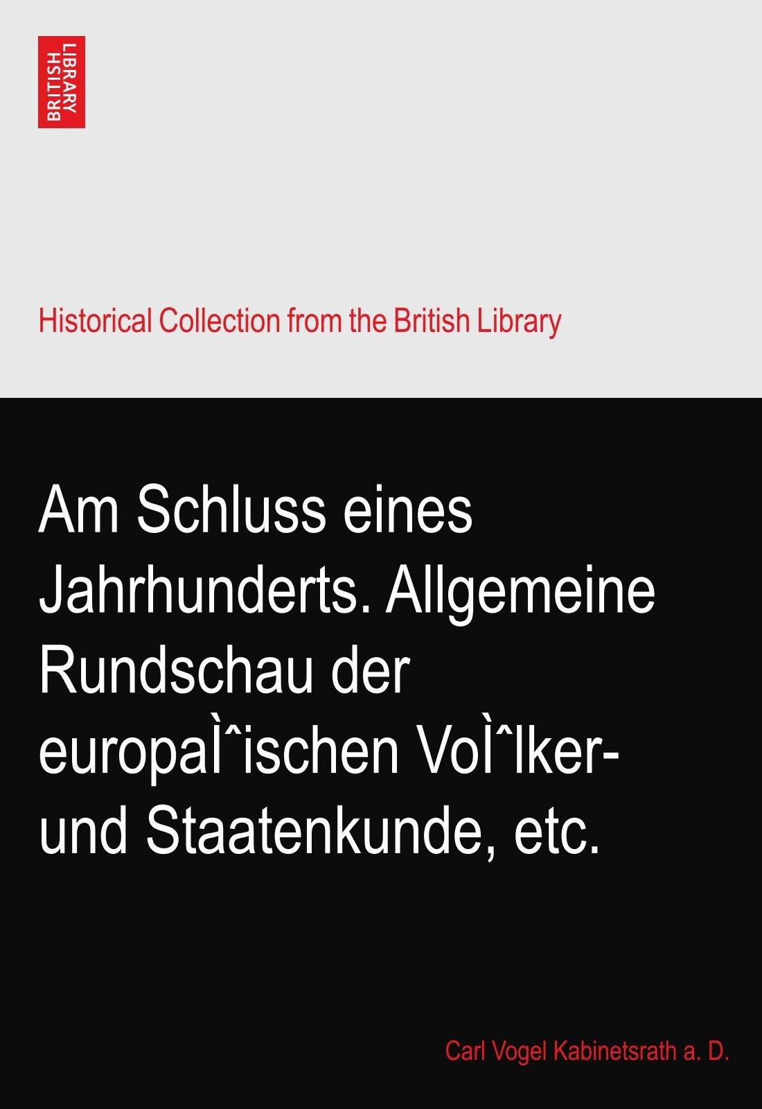Download Am Schluss eines Jahrhunderts. Allgemeine Rundschau der europäischen Völker- und Staatenkunde, etc. ebook