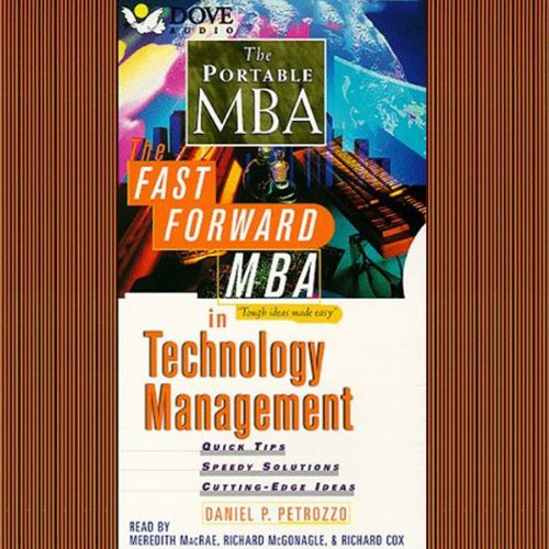 The Fast Forward MBA in Technology: Management: Quick Tips, Speedy Solutions, Cutting-Edge Ideas
