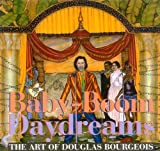 img - for Baby-Boom Daydreams: The Art of Douglas Bourgeois book / textbook / text book