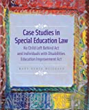 img - for Case Studies in Special Education Law: No Child Left Behind Act and Individuals with Disabilities Education Improvement Act book / textbook / text book