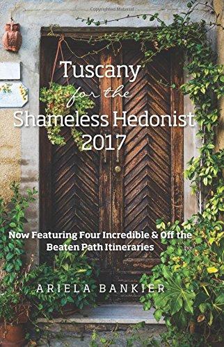 Tuscany Shameless Hedonist 2017 Itineraries product image