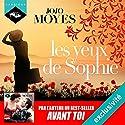 Les Yeux de Sophie | Livre audio Auteur(s) : Jojo Moyes Narrateur(s) : Émilie Ramet