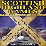 Scottish Highland Games: A Brief History and the Main Events | Gary McKraken