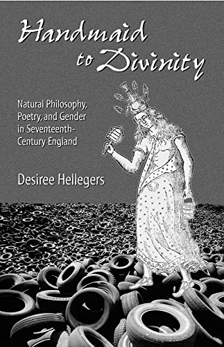 Handmaid to Divinity: Natural Philosophy, Poetry, and Gender in Seventeenth-Century England (Series for Science and Cult