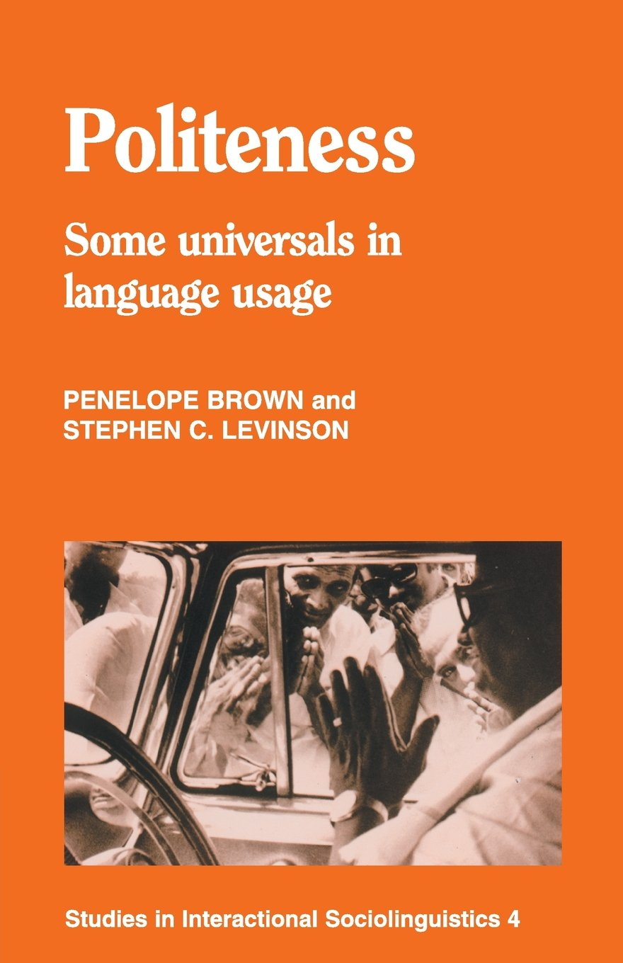 Politeness: Some Universals in Language Usage (Studies in Interactional Sociolinguistics 4) by Brand: Cambridge University Press