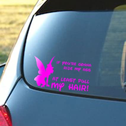 IF YOU/'RE GOING TO RIDE ME PULL MY HAIR Vinyl Decal Car Window Bumper Sticker