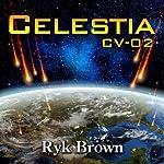 Celestia CV-02: The Frontiers Saga, Book 8 | Ryk Brown