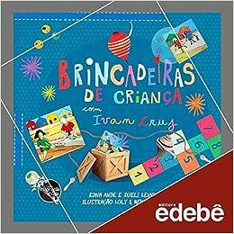 9b44f7e24 Brincadeiras de Criança com Ivan Cruz - 9788555361166 - Livros na Amazon  Brasil