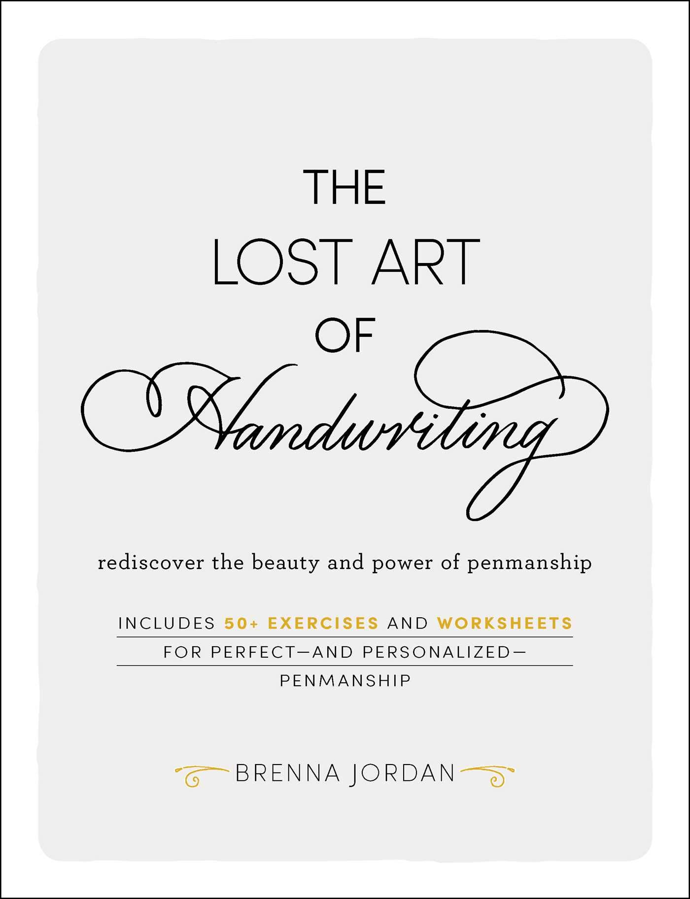 The Lost Art of Handwriting: Rediscover the Beauty and Power of Penmanship por Brenna Jordan