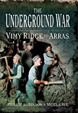 img - for 1: The Underground War: Vimy Ridge to Arras book / textbook / text book