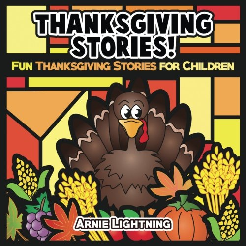 (Thanksgiving Stories for Kids: Short Stories, Games, Jokes, and Coloring Book (Thanksgiving Books for Children) (Volume)