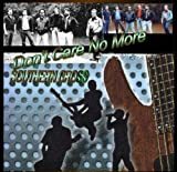 Don't Care No More by Southern Cross