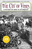 img - for The City of Vines: A History of Wine in Los Angeles book / textbook / text book