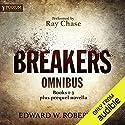 The Breakers Omnibus: Books 1-3 and Prequel Novella Hörbuch von Edward W. Robertson Gesprochen von: Ray Chase