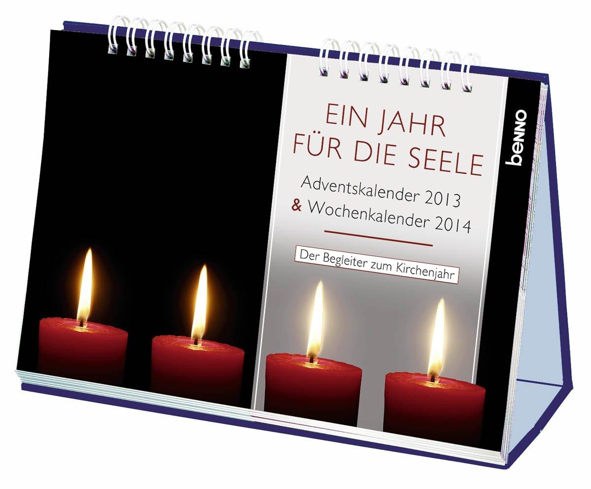 Ein Jahr für die Seele: Adventskalender 2013 & Wochenkalender 2014