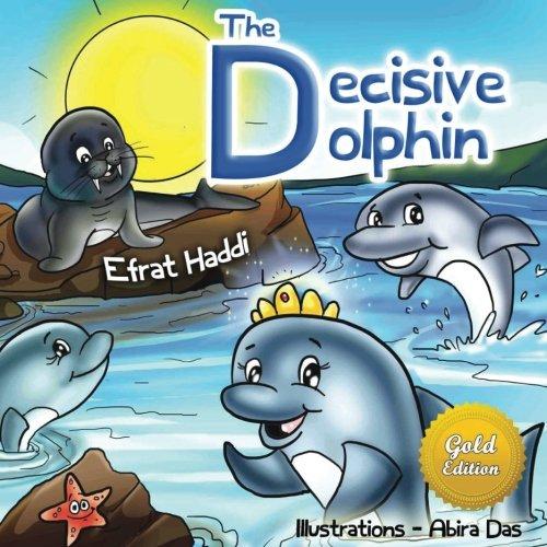 THE DECISIVE DOLPHIN GOLD EDITION (FREE Bonus Picture Book Inside) (Gold Edition Picture books for kids) (Volume 2) PDF Text fb2 ebook