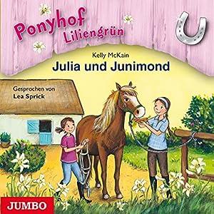 Julia und Junimond (Ponyhof Liliengrün 8) Hörbuch