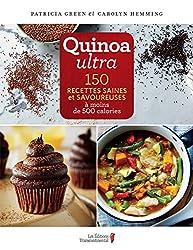 Quinoa ultra : 150 recettes saines et savoureuses à moins de 500 calories