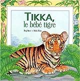 Tikka, le bébé tigre
